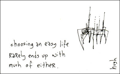 Choosing an easy life...